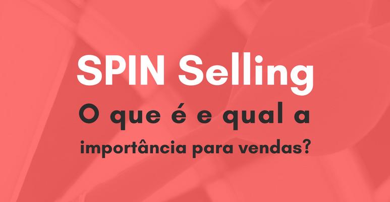 SPIN Selling: O que é e qual a importância para vendas?