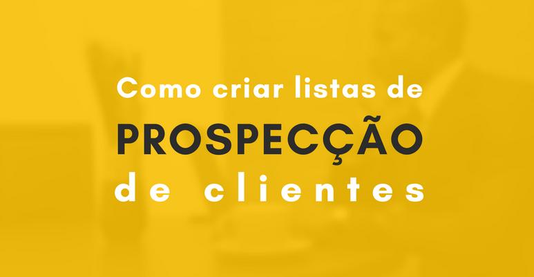 Como criar listas de prospecção de clientes