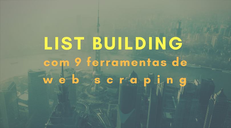 List building com 9 ferramentas de web scraping