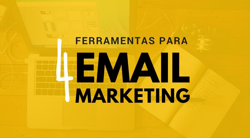 4 Ferramentas para email marketing