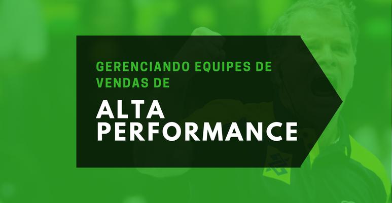 Gerenciando equipes de vendas de alta performance