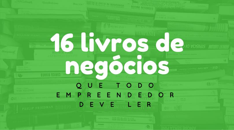 16 livros de negócios que todo empreendedor deve ler