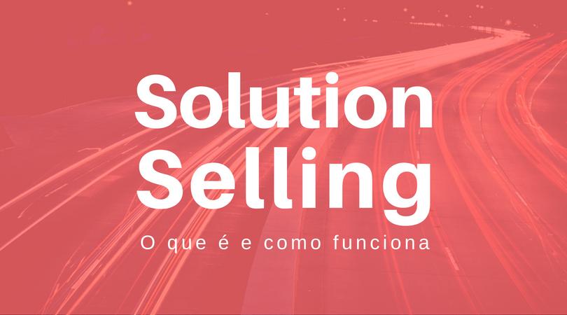 O que é Solution Selling