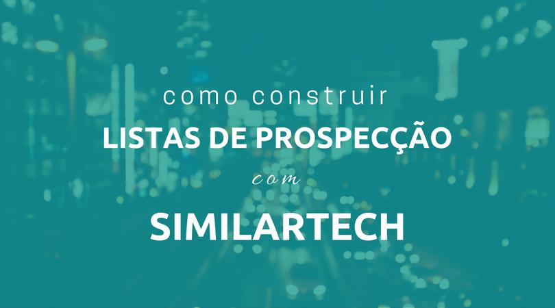 Como construir listas de prospecção com SimilarTech