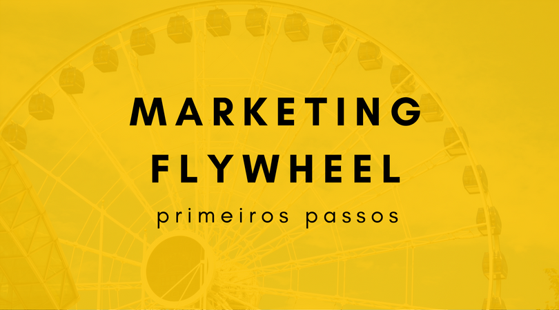 Marketing Flywheel: primeiros passos