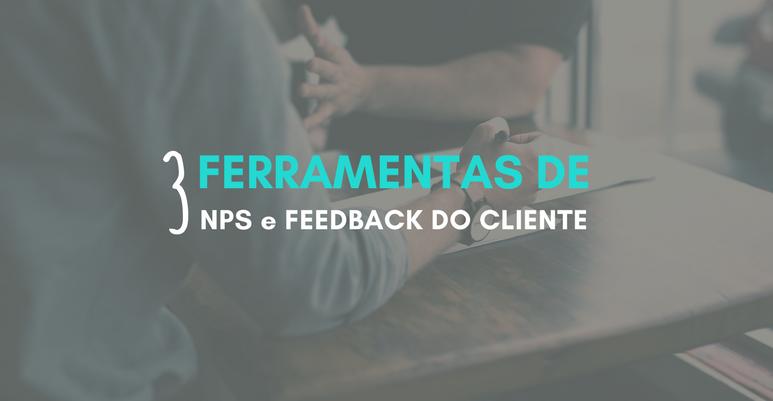 3 Ferramentas de NPS e Feedback do Cliente