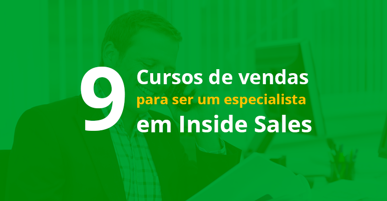 9 cursos de vendas para ser um especialista em Inside Sales