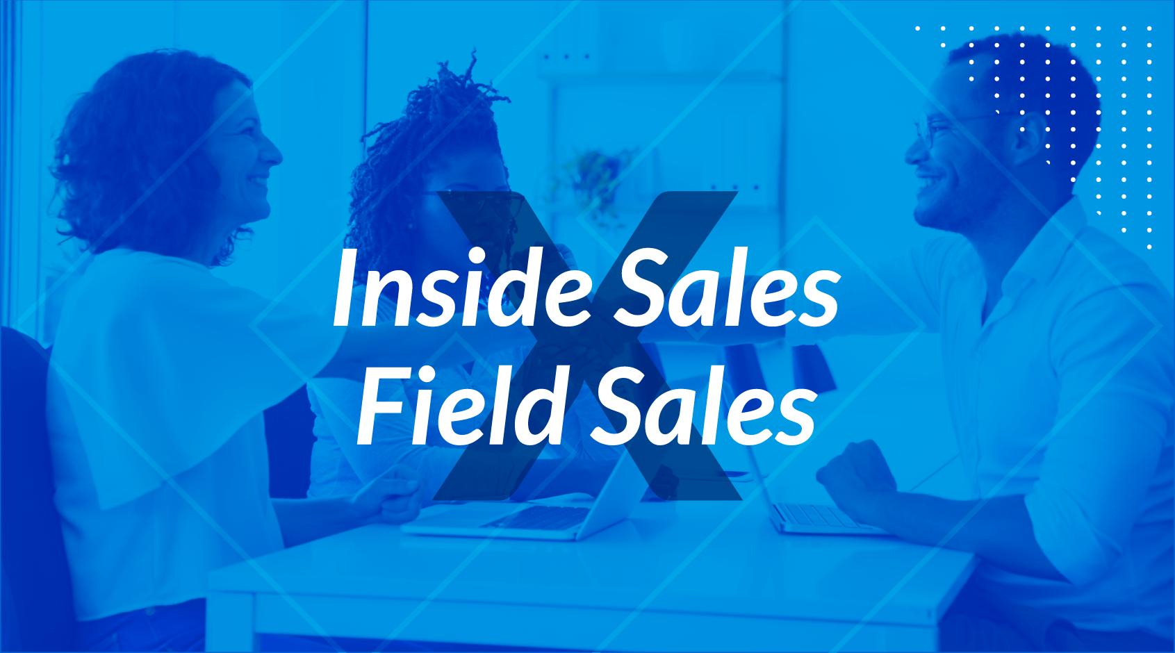 Field Sales e Inside Sales:  O que são e quais as suas diferenças